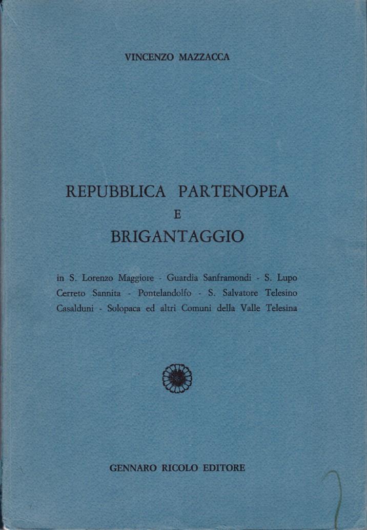 """Copertina di """"Repubblica partenopea e brigantaggio"""" di Vincenzo Mazzacca"""