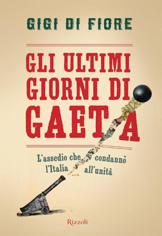 """Recensione del libro """"Gli ultimi giorni di Gaeta"""" di Gigi Di Fiore"""