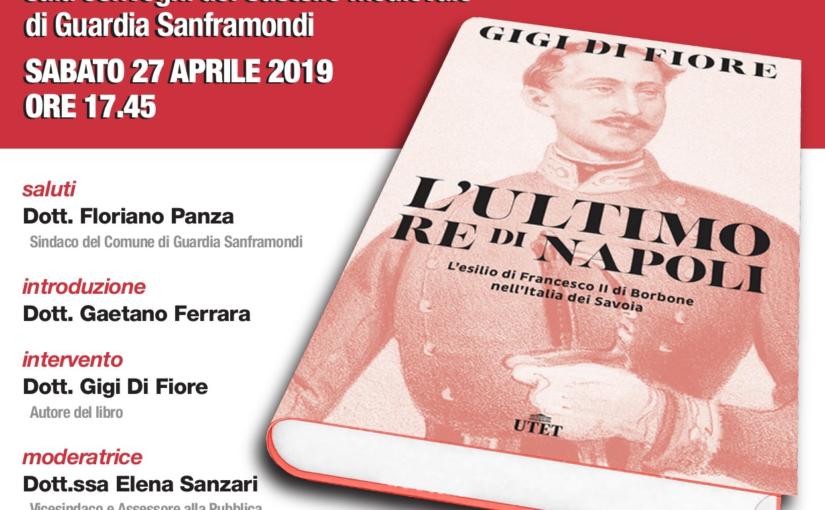 """Presentazione del libro """"L'Ultimo Re di Napoli"""" di Gigi di Fiore a Guardia Sanframondi"""