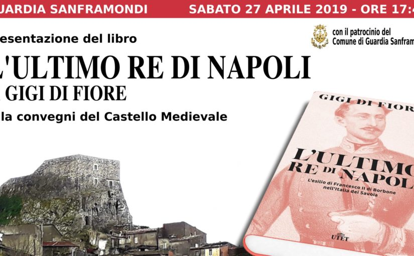 "Video presentazione libro ""L'Ultimo Re di Napoli"" di Gigi Di Fiore a Guardia Sanframondi il 27/04/2019"