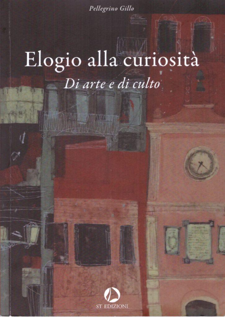 Copertina del libro 'Elogio alla Curiosità. Di arte e di culto'